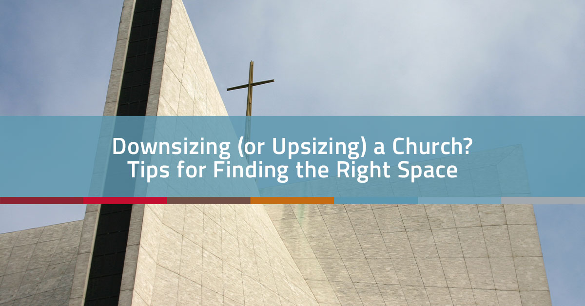 Downsizing a Church? Tips for Finding the Right Space | Church Realty