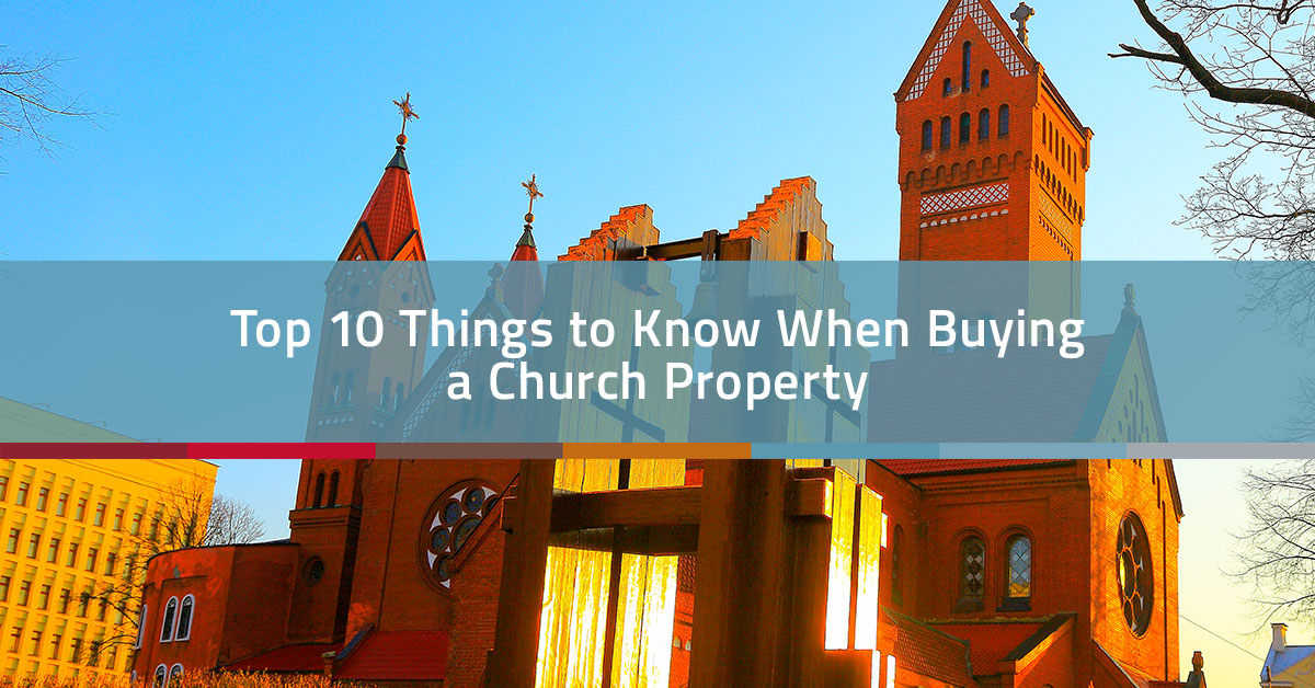 Top 10 Things to Know When Buying a Church Property | Church Realty