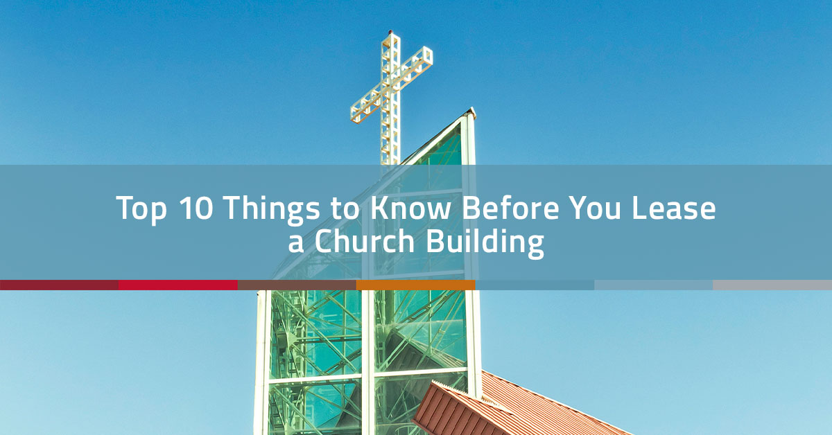 Top 10 Things to Know Before You Lease a Church Building | Church Realty