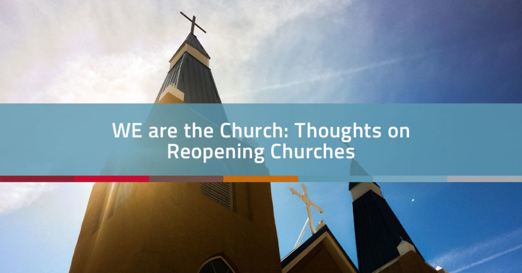 Thoughts on Reopening Churches in 2020 | Church Realty