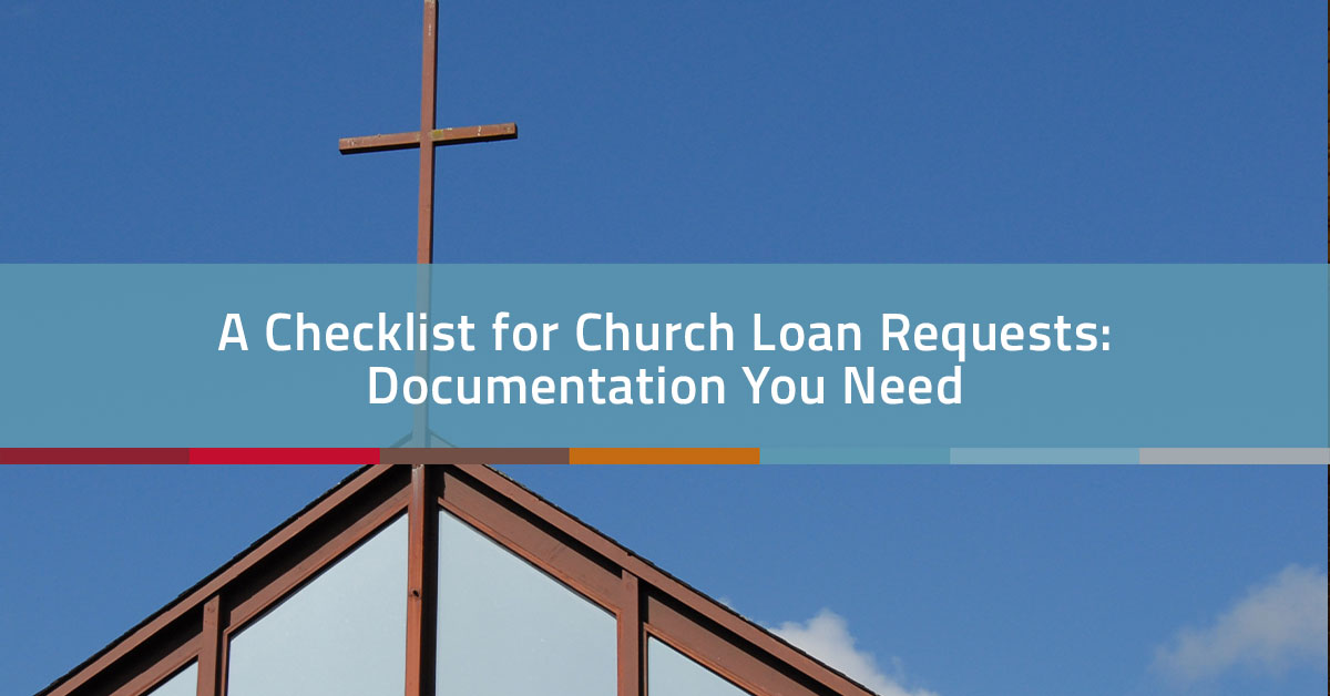 A Checklist for Church Loan Requests: Documentation You Need | Church Realty